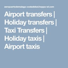 Airport transfers | Holiday transfers | Taxi Transfers | Holiday taxis | Airport taxis
