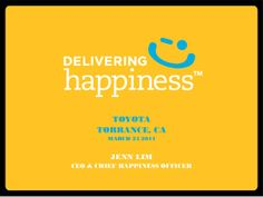 Toyota jenn lim delivering happiness by Delivering Happiness via slideshare