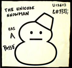 The Unicode Snowman Has A Posse by psd, via Flickr