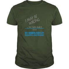 #Electrician never wrong TShirts , Order HERE ==> https://www.sunfrog.com/Jobs/124238884-697247352.html?6782, Please tag & share with your friends who would love it , #xmasgifts #jeepsafari #birthdaygifts
