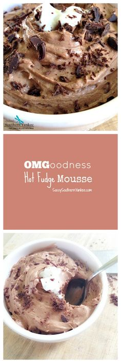 3 Ingredients and 3 Minutes to Chocolate Mousse Heaven! OMGoodness Hot Fudge Mousse from Sassy Southern Yankee #Choctoberfest