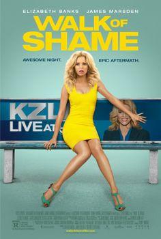 Walk of Shame (2014) Director: Steven Brill Writer: Steven Brill Stars: Elizabeth Banks, James Marsden, Gillian Jacobs