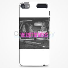 Paris Hilton, Lindsay Lohan And Britney Spears You Can'T Sit With Us iPod Touch 6 Case | casefantasy
