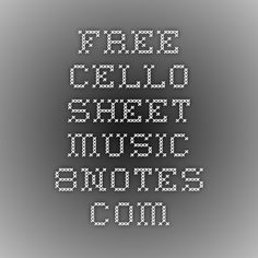 Free Cello Sheet Music - 8notes.com
