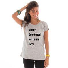 5c76ccf71 Camiseta DINHEIRO QUE É BOM de Gaby Pinheiro