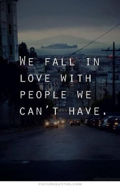 quotes about loving someone you can't have - Google Search More