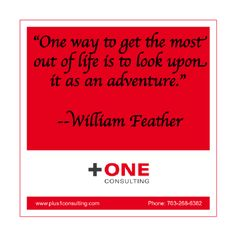 """One way to get the most out of #life is to #look upon it as an #adventure."" – #William #Feather  #Coaching #question for today: How #supportive is your #outlook on life to your overall #personal and #professional #goals? #leadership #coaching"