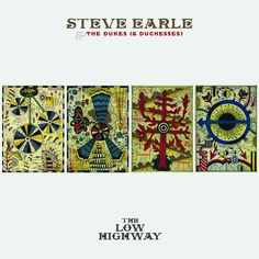 The Low Highway: Steve Earle and the Dukes (& Duchesses)