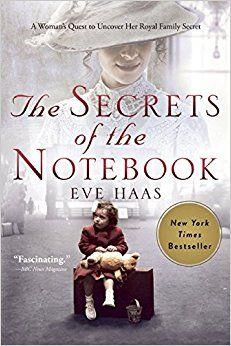Read Now Secrets of the Notebook: A Woman's Quest to Uncover Her Royal Family Secret, Author Eve Haas I Love Books, Great Books, Books To Read, My Books, Book Lists, Reading Lists, Reading Material, Cover Design, Book Authors