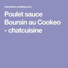 Poulet sauce Boursin au Cookeo - chatcuisine