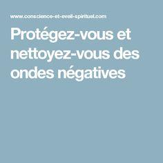 Protégez-vous et nettoyez-vous des ondes négatives Doreen Virtue, Reiki Quotes, Stress, Positivity, Blog, Vortex, Zen, Wicca, Feng Shui
