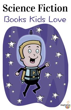 science fiction books kids love to read- recommended for kids ages 6 to teen