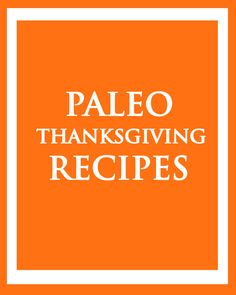 Paleo Thanksgiving Recipes paleozonerecipes.com #paleo #thanksgiving #recipes