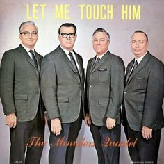 The Ministers Quartet: Let Me Touch Him - I am not sure Greg appreciates this :-o