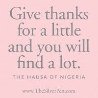 Give thanks....by The Hausa of Nigeria