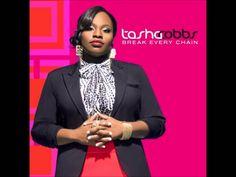 Tasha Cobbs (Break Every Chain) Uplifting. Powerful.  Inspirational.