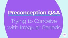 Learn more about irregular periods, if and how they might affect your chances of getting pregnant and what to do if you have them.