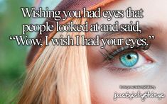 just girly things yeah I have brown poo eyes