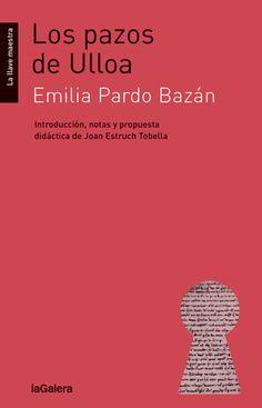 Pardo Bazán, Emilia. LOS PAZOS DE ULLOA. LaGalera, 2014.