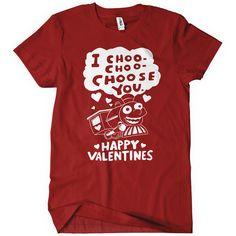 I Choo Choo Choose You Funny T-Shirt Valentines Day Tee Textual Tees