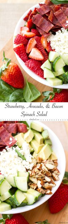 Strawberry, Avocado, & Bacon Spinach Salad: This easy salad is packed with the works: strawberries, avocado, turkey bacon, feta cheese, pecans, almonds and cucumbers over a bed of spinach. Top with your favorite dressing for the ultimate healthy meal.