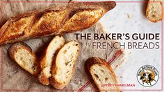 Learn the secrets to making fresh French breads, from baguettes to bâtards and…