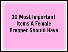 10 Most Important Items A Female Prepper Should Have