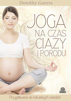 """""""Joga na czas ciąży i porodu"""" Wydawnictwo Illuminatio"""