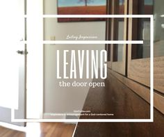Inspirations and encouragement for your home | sometimes it's a good thing to leave the door open | kimtuttle.com | DESIGN.ORGANIZE.SIMPLIFY
