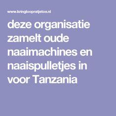deze organisatie zamelt oude naaimachines en naaispulletjes in voor Tanzania