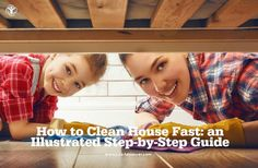 How to Clean House Fast: an Illustrated Step-by-Step Guide - #lifeadvancer