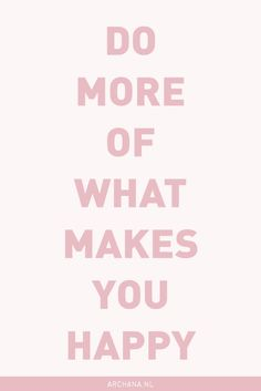 "QUOTE | ""Do more of"