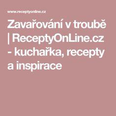 Zavařování v troubě | ReceptyOnLine.cz - kuchařka, recepty a inspirace