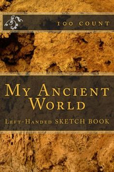"""(6"""" x 9"""" w/Glossy Cover Finish)  My Ancient World: Left-Handed Sketch Book (100 Count) by Richard B. Foster http://www.amazon.com/dp/1532701578/ref=cm_sw_r_pi_dp_k3cdxb0480EJS"""