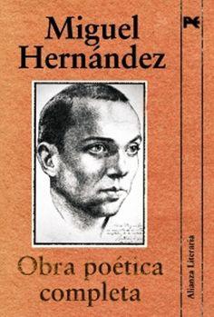 """Miguel Hernández: """"Obra poética completa"""". Alianza literaria."""