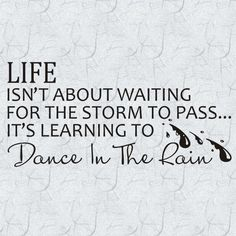 Sign Quotes, Words Quotes, Wise Words, Me Quotes, Sayings, Quotes For Cancer Patients, Breast Cancer Inspiration, Dancing In The Rain, Dancing Shoes