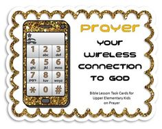 Prayer: Your Wireless Connection to God The exercises have the children digging right into Scripture to find the answers.