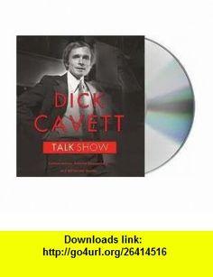 Talk Show Publisher Macmillan Audio; Unabridged edition Dick Cavett ,   ,  , ASIN: B004T3K770 , tutorials , pdf , ebook , torrent , downloads , rapidshare , filesonic , hotfile , megaupload , fileserve