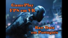 Gameplay Jogo Raw Data - FPS em Realidade Virtual - Primeira Fase (Português BR)