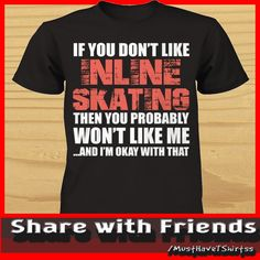 If you don't like Inline Skating then you probably won't like me...and I'm okay with that
