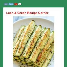 Lean and Green – Baked Parmesan Zucchini Check out this Mad Mimi newsletter Green Vegetarian, Vegetarian Recipes, Cooking Recipes, Healthy Recipes, Free Recipes, Lean Protein Meals, Lean Meals, Veggie Dishes, Vegetable Recipes