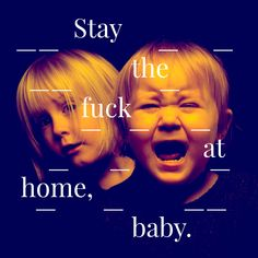 Stay the fuck at home! Corporate Design, Movies, Movie Posters, Advertising Agency, Wels, Films, Film Poster, Cinema, Movie