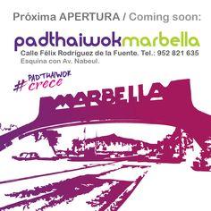#PadthaiWokCrece: Próxima apertura PadthaiWok Marbella. C/ Félix Rodríguez de la Fuente s/n, Esquina Av. Nabeul. Edif. Parquesol. Tel.: 952 821 635