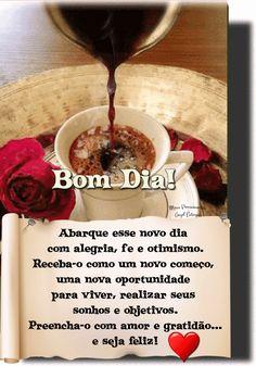 Foto: Bom dia!____________________________ Abarque esse novo dia com alegria, fé e otimismo. Receba-o como um novo começo, uma nova oportunidade para viver, realizar seus sonhos e objetivos. Preencha-o com amor e gratidão... e seja feliz!______________________ Todas as conquistas começam com o simples ato de acreditar que elas são possíveis.__________________________ Que Deus abençoe seu dia, que a paz reine em seu coração._______________ Day For Night, Album, Nostalgia, 1, Posts, Coffee, Good Morning Wishes, Pretty Quotes, Flowers