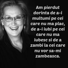 Meryl Streep, ganduri minunate pentru suflet si inima My Love Poems, Quote Board, Interesting Quotes, Meryl Streep, More Than Words, True Words, Spiritual Quotes, Proverbs, Cool Words