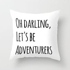 LET'S BE ADVENTURERS. Throw Pillow by Jeans and Tees and Travel and Cakes - $20.00
