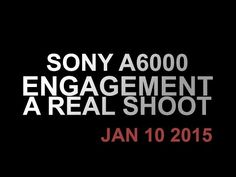 Sony A6000 | Engagement Shoot | Jan 10th 2015 - YouTube