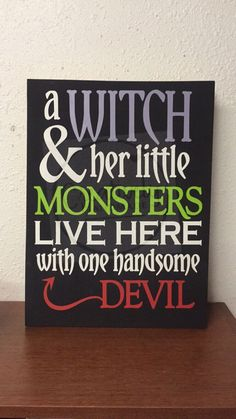A witch and her little monsters live here with one handsome devil. Halloween sign, Halloween decor