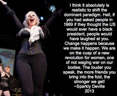 On the cusp of a new revolution for women... - Rip Sparkly Deville