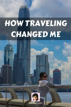 How Traveling Changed Me #traveljournal #travel #traveldiaries #travelbenefits #travelchanges #travelstory #travelinspiration #osmiva